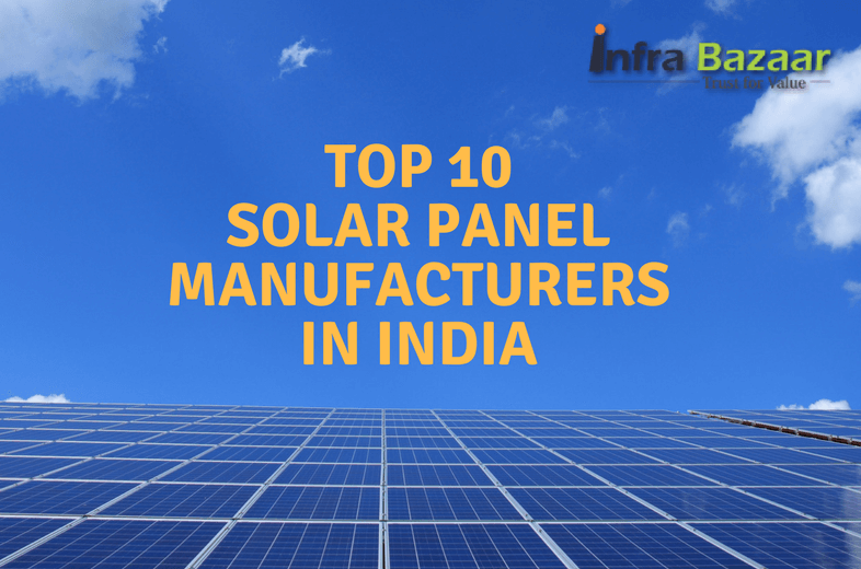 Top 10 Solar Panel Manufacturers in India 2021 - Infra Bazaar
