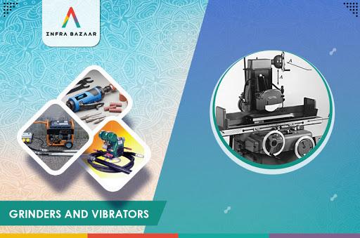 Grinders and Vibrators - Infra Bazaar