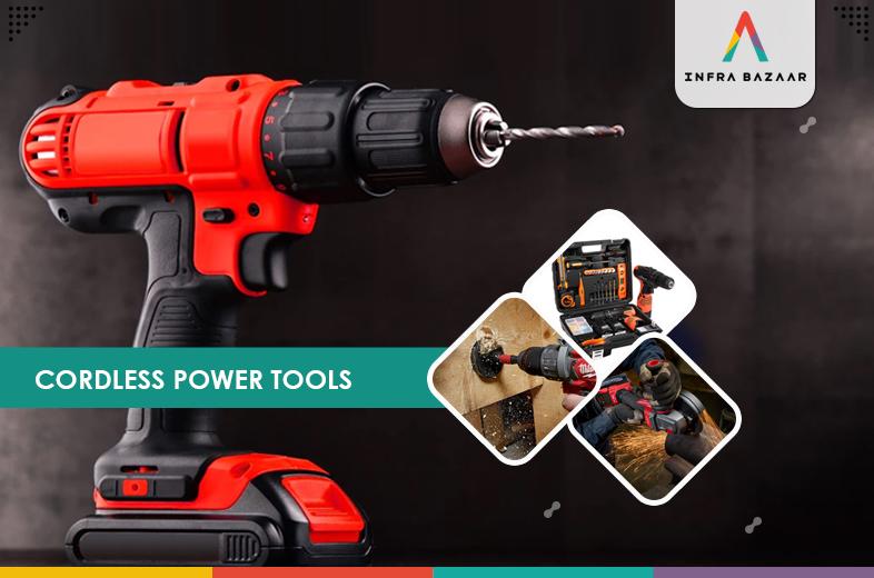 Cordless Power Tools - Infra Bazaar