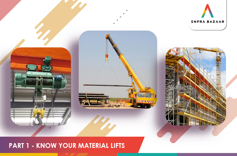 Know Your Material Lifts - Part 1 - Infra Bazaar