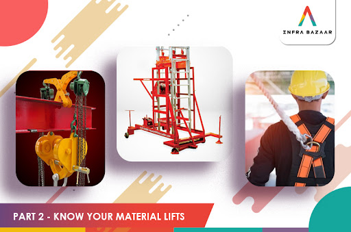 Know Your Material Lifts - Part 2 - Infra Bazaar