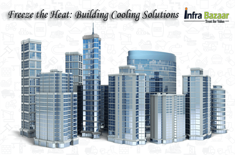 How to Build a Construction with Auto Cooling Technology  Infra Bazaar