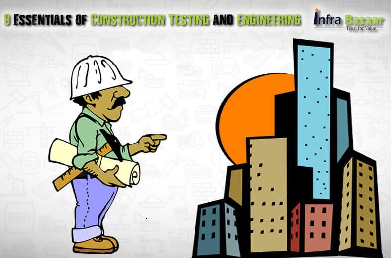 9 Essentials of Construction Testing and Engineering |Infra Bazaar