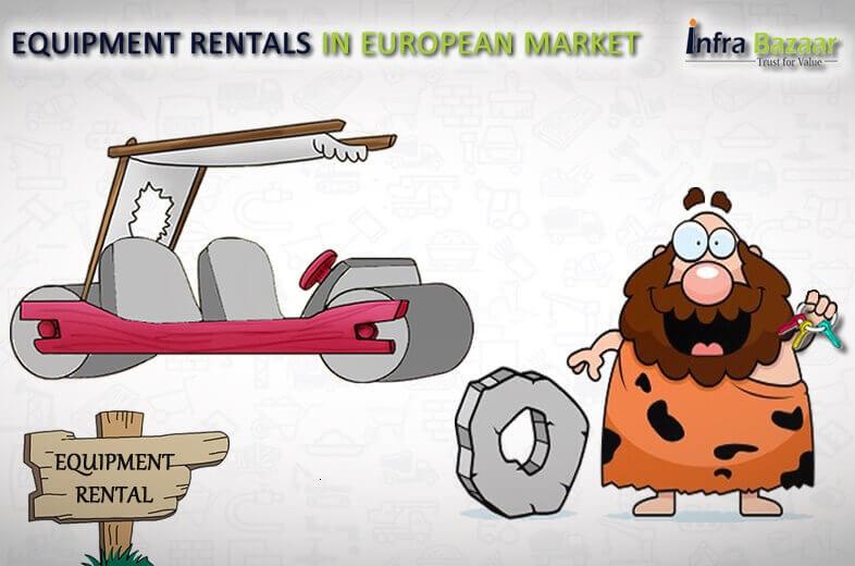 Equipment Rentals in European Market  Infra Bazaar