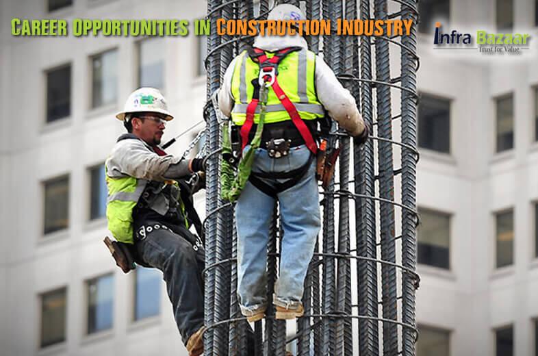 Career Opportunities in Construction Industry  Infra Bazaar