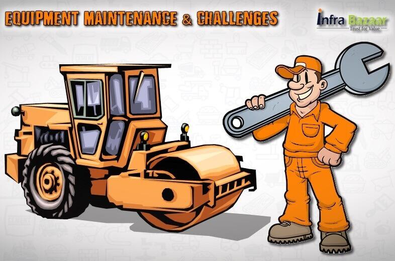 Equipment Maintenance and its Challenges |Infra Bazaar