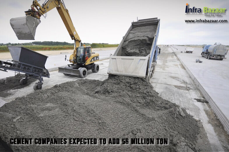 Cement Companies Expected To Add 56 million ton (MT) capacity |Infra Bazaar
