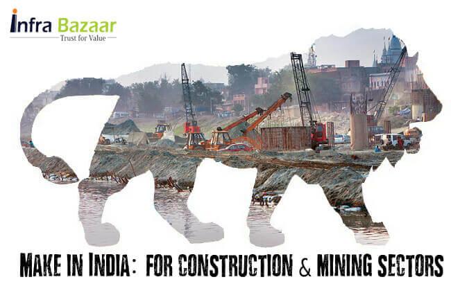 Make in India: For Construction & Mining Industry |Infra Bazaar