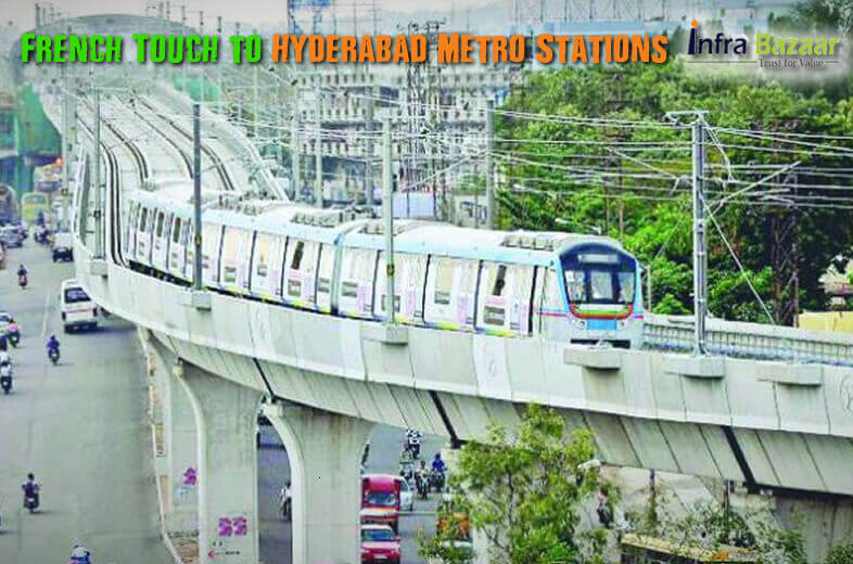 French Touch to Hyderabad Metro Stations  Infra Bazaar