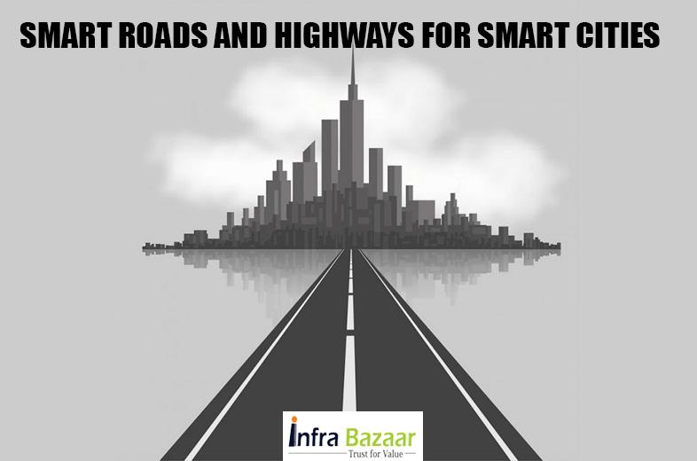 SMART ROADS AND HIGHWAYS FOR SMART CITIES | Infra Bazaar
