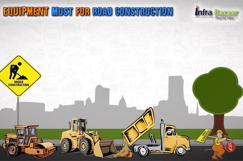 5 Equipment Must For Road Construction |Infra Bazaar