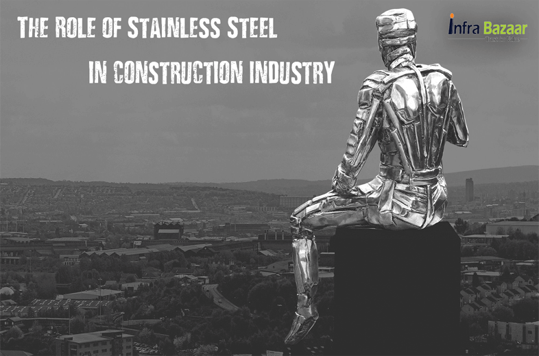 The Role of Stainless Steel in Construction Industry  Infra Bazaar