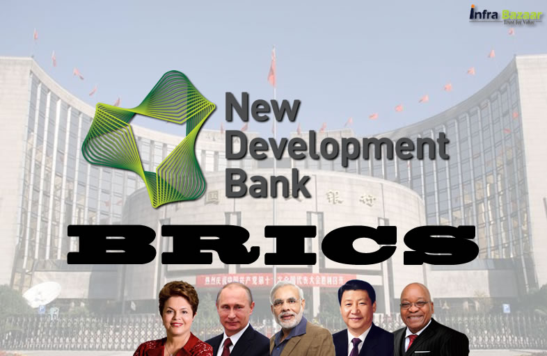 New Development Bank A Boon to BRICS Nations  Infa Bazaar