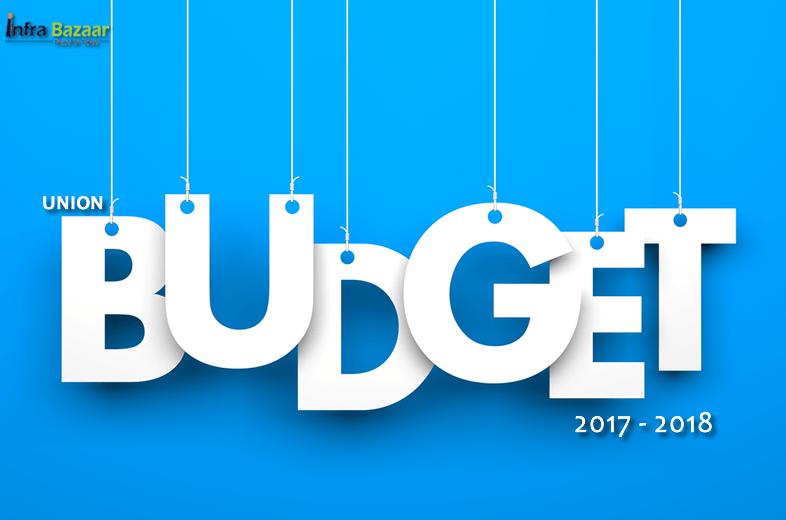 Union Budget Highlights 2017-2018  Infra Bazaar