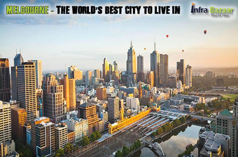 Melbourne The Worlds Best City To Live In  Infra Bazaar