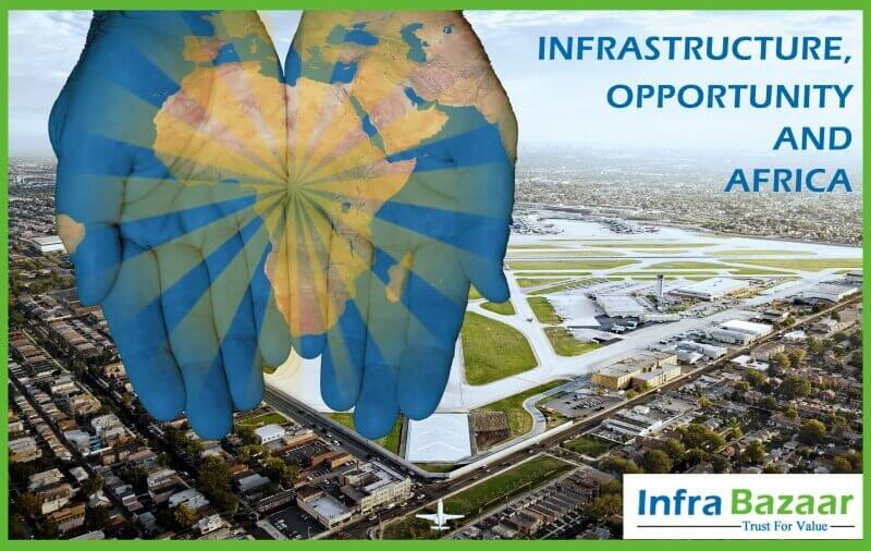 Infrastructure, Opportunity and Africa  Infra Bazaar